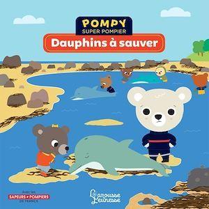 Pompy super pompier ; dauphins à sauver