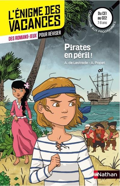 L'ENIGME DES VACANCES PRIMAIRE T.33 ; pirates en péril ; ; CE1 vers CE2 ; 7/8 ans