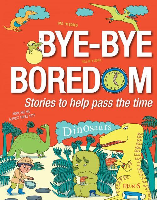 Vente EBooks : Bye-bye Boredom - Dinosaurs  - Emmanuelle Lepetit  - Alice BRIERE-HAQUET