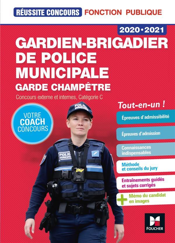 REUSSITE CONCOURS  -  GARDIEN-BRIGADIER DE POLICE MUNICIPALE, GARDE CHAMPETRE  -  CONCOURS EXTERNE ET INTERNE  -  CATEGORIE C  -  TOUT-EN-UN (EDITION 20202021) PROUTEAU/PALERMO