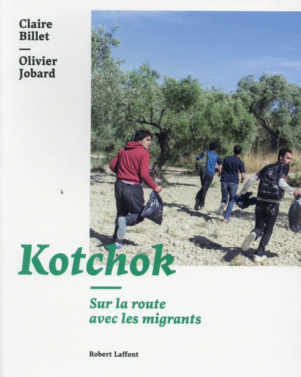 Kotchok ; sur la route avec les clandestins