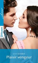 Vente EBooks : Plaisir vengeur  - Lucy Monroe