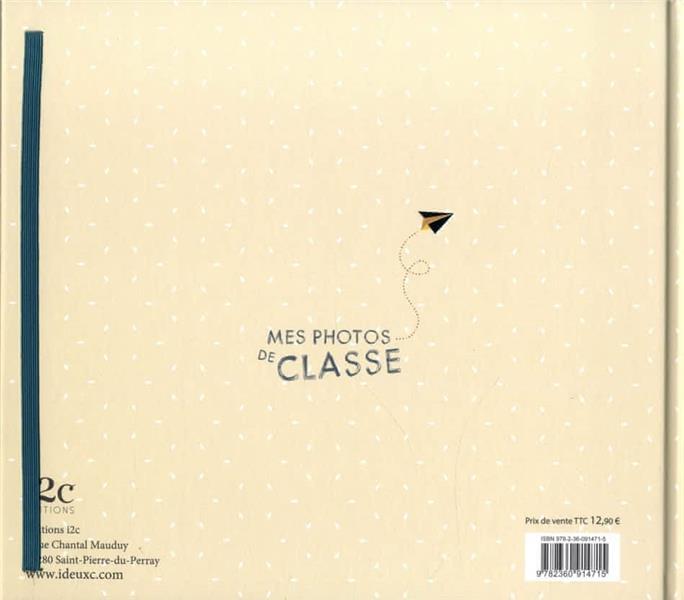 Mes photos de classe ; maternelle, primaire, collège, lycée ; un album à compléter au fil des années