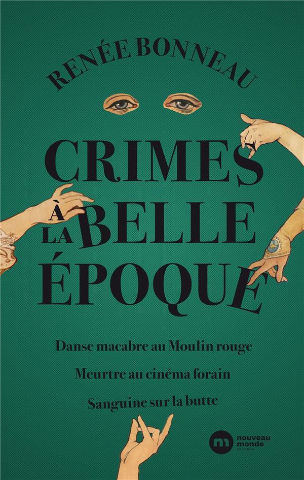 Crimes à la Belle Epoque ; danse macabre au Moulin-Rouge ; meurtre au cinéma forain ; sanguine sur la butte