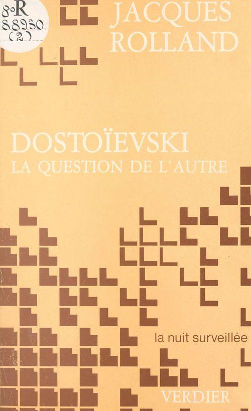 Dostoievski la question de l'autre