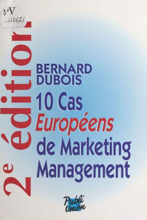 10 cas européens de marketing management