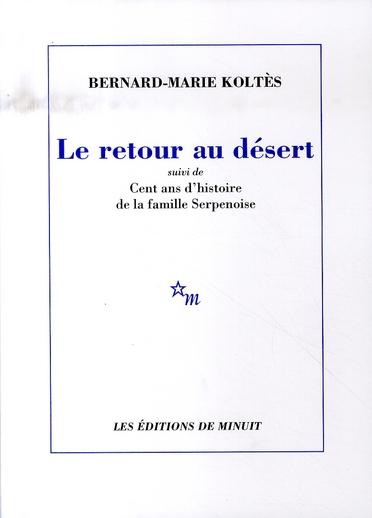 LE RETOUR AU DESERT  -  CENT ANS D'HISTOIRE DE LA FAMILLE SERPENOISE