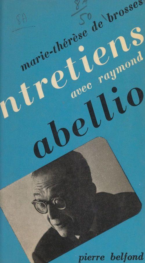 Entretiens avec Raymond Abellio