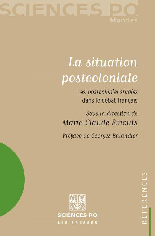 La situation postcoloniale ; les postcolonial studies dans le débat français