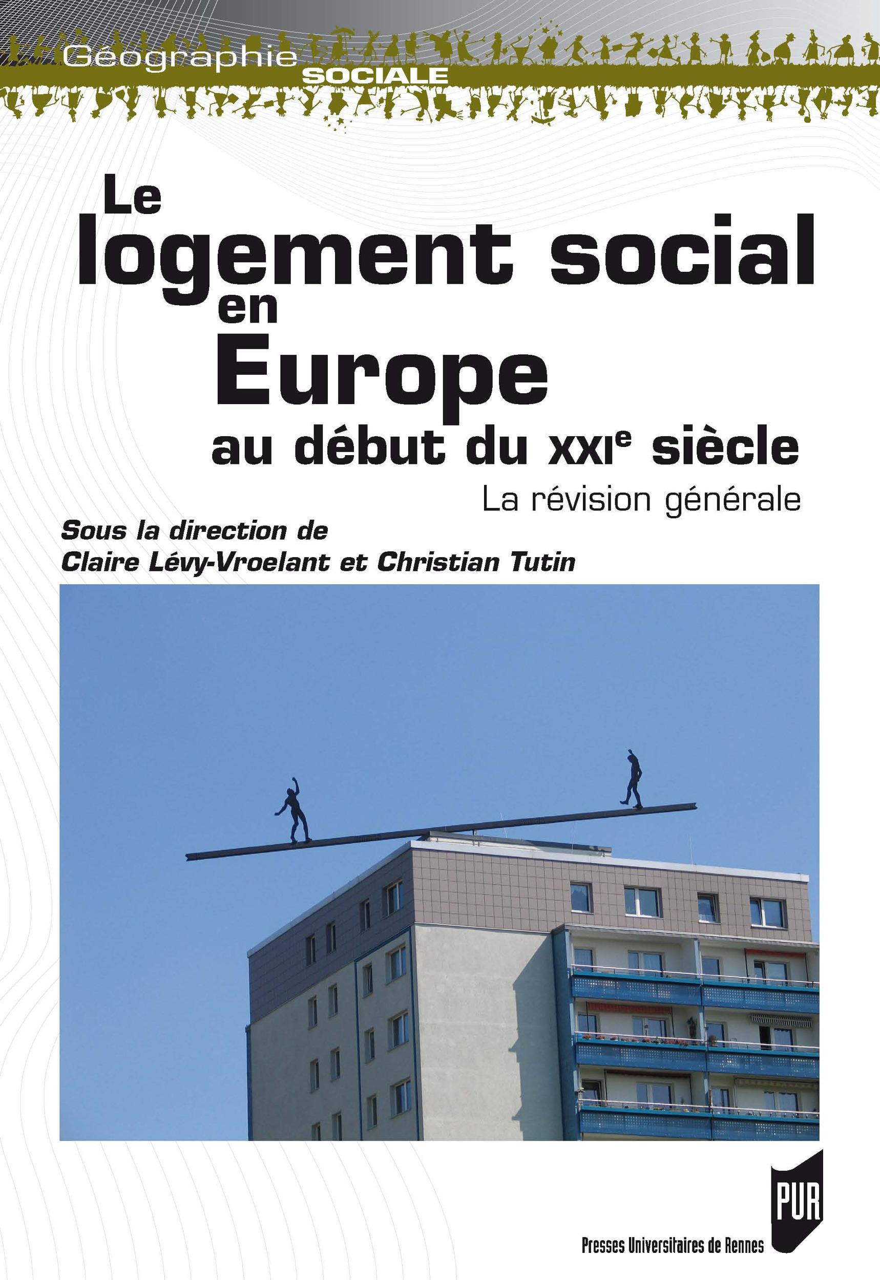 Le logement social en Europe au début du XXIe siècle ; la révision générale
