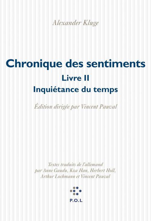 Chronique des sentiments, livre II ; inquiétance du temps