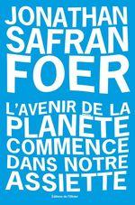 Vente Livre Numérique : L'avenir de la planete commence dans notre assiette  - Jonathan Safran foer