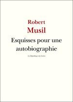 Vente Livre Numérique : Esquisses pour une autobiographie  - Robert Musil