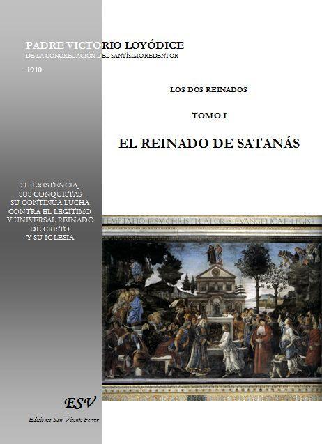 Los dos reinados t.1 ; el reinado de satanás