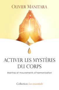 activer les mystères du corps ; mantras et mouvements d'harmonisation