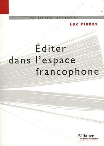 Editer dans l'espace francophone  - legilsation, diffusion, distribution et commercialisation