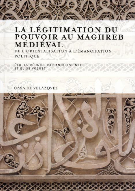 Islam et légitimation du pouvoir dans l'Occident musulman