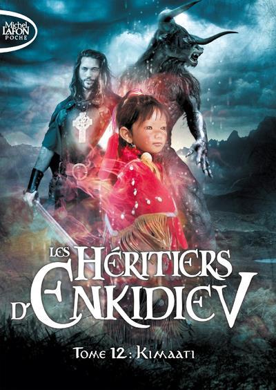 Les héritiers d'Enkidiev T.12 ; Kimaati