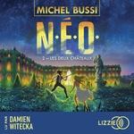 Vente AudioBook : N.E.O. Tome 2 : Les Deux Châteaux  - Michel Bussi