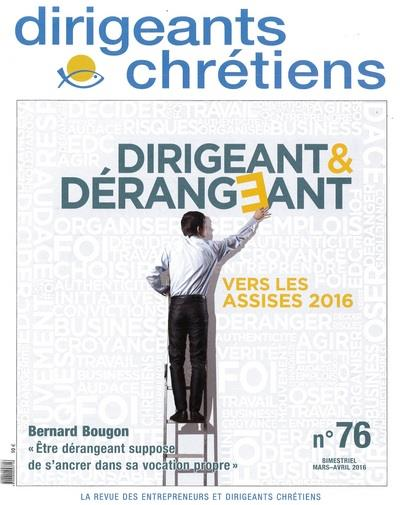 Dirigeants chrétiens n.76 ; dirigeant & dérangeant ; mars/avril 2016