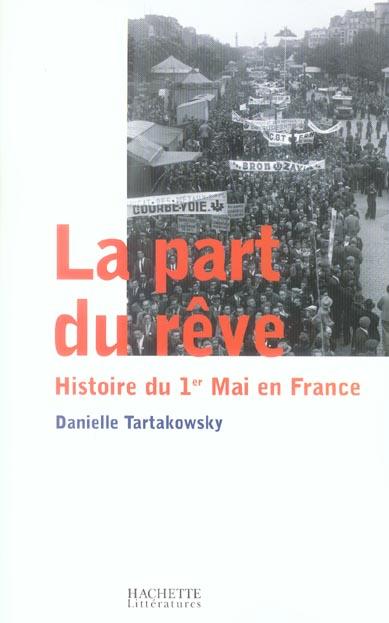 La part du rêve ; histoire du 1er mai en France