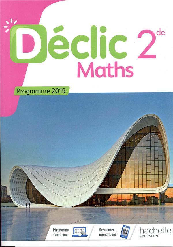 Déclic ; mathématiques ; 2de ; livre de l'élève (édition 2018)