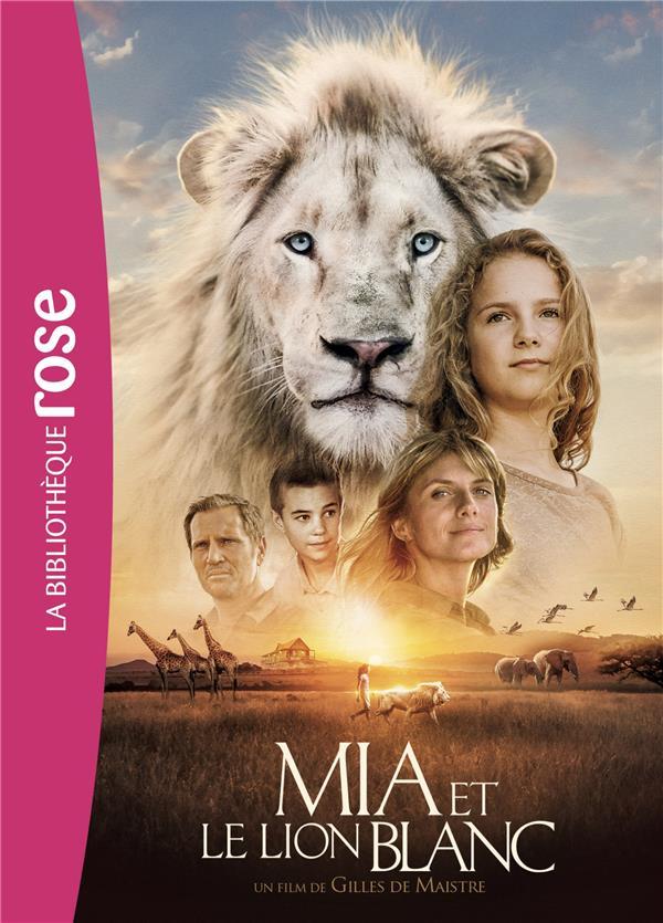 Mia et le lion blanc ; le roman du film
