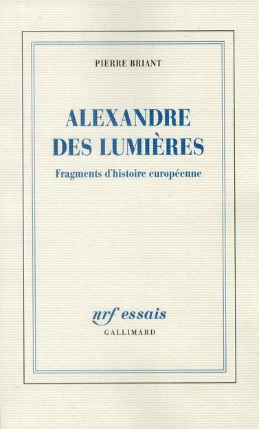 Alexandre des lumières ; fragments d'histoire européenne