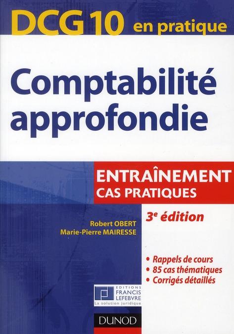 Dcg 10 ; Comptabilite Approfondie ; Cas Pratiques (3e Edition)