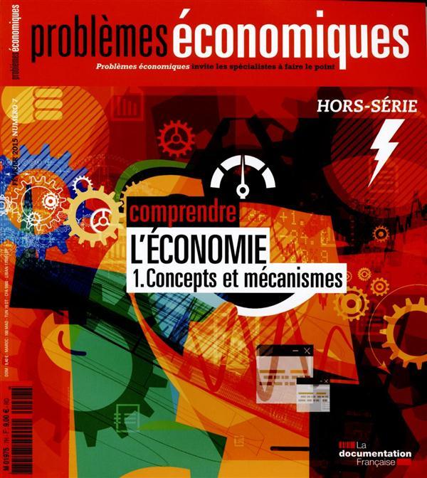 Problemes Economiques T.7; Comprendre L'Economie ; Concepts Et Mecanismes