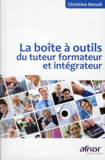 La Boite A Outils Du Tuteur Formateur Et Integrateur