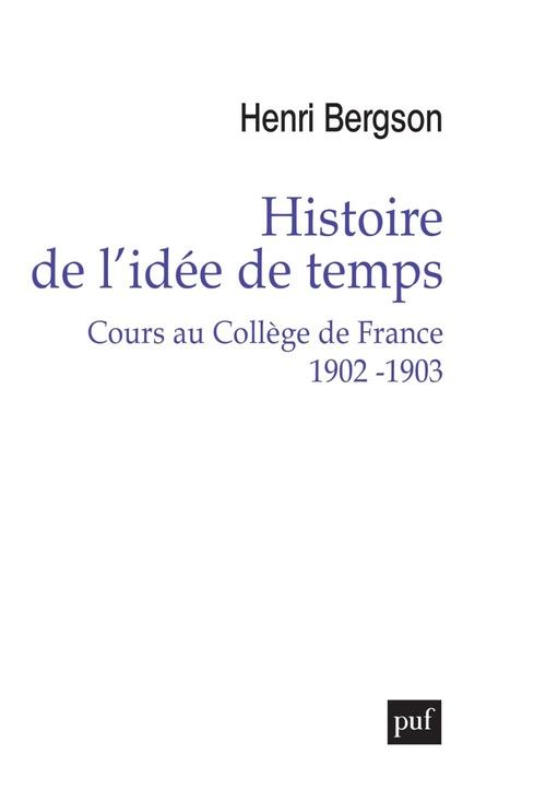 Histoire de l'idée de temps ; cours au Collège de France 1902 -1903