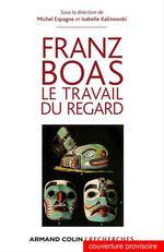 Vente Livre Numérique : Franz Boas  - Isabelle Kalinowski - Michel Espagne