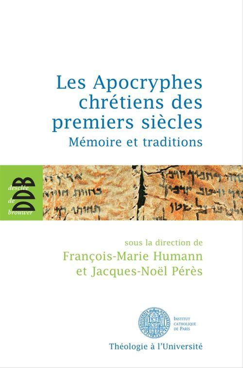 Les apocryphes chrétiens des premiers siècles ; mémoire et traditions
