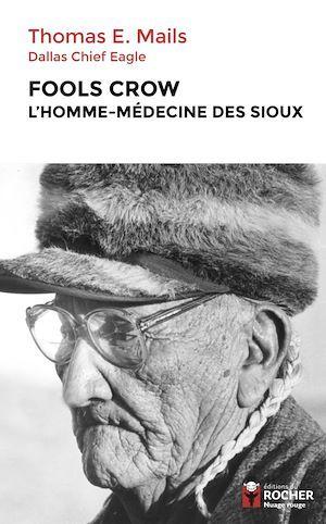 Fools Crow, l'homme-médecine des Sioux