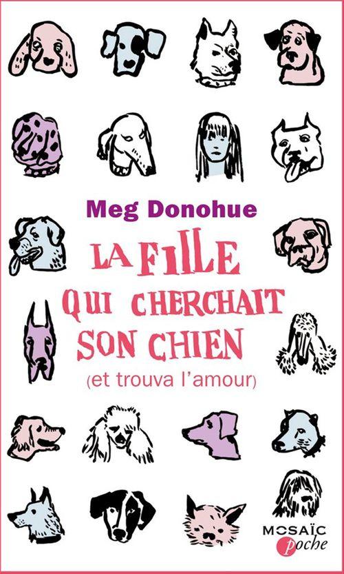 La fille qui cherchait son chien (et trouva l'amour)  - Meg Donohue