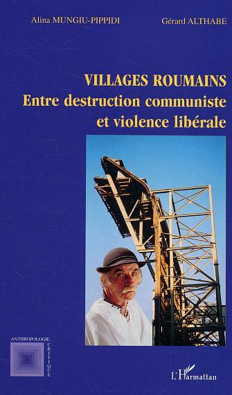Villages roumains - entre destruction communiste et violence liberale