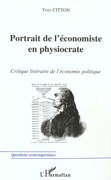 Portrait de l'economiste en physiocrate - critique litteraire de l'economie politique