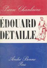 Édouard Detaille  - Pierre Chanlaine