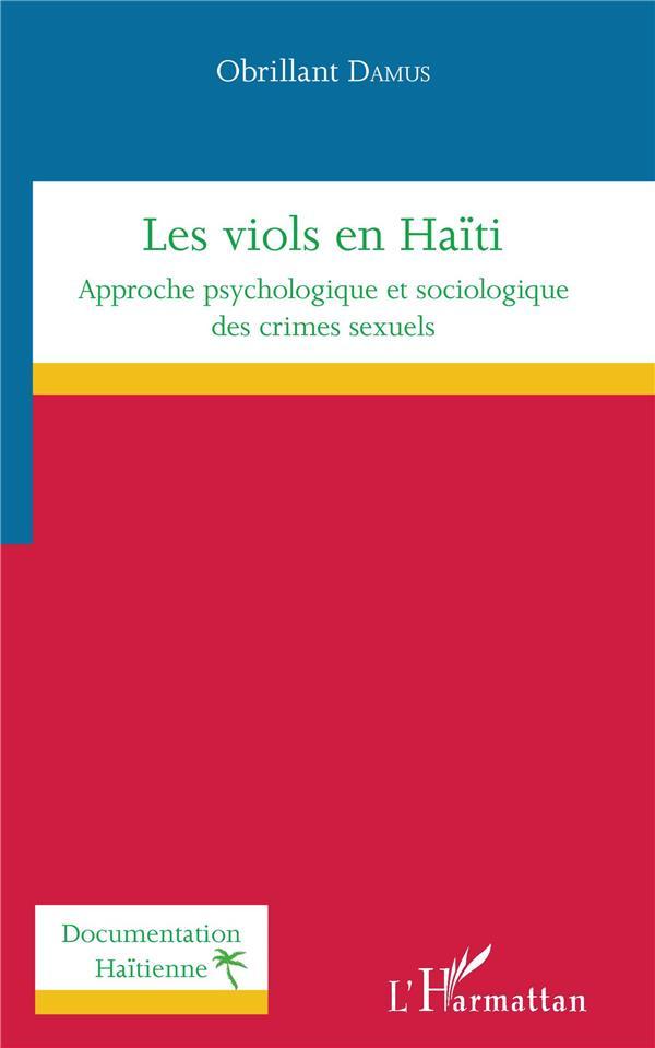 Les viols en Haïti ; approche psychologique et sociologique des crimes sexuels
