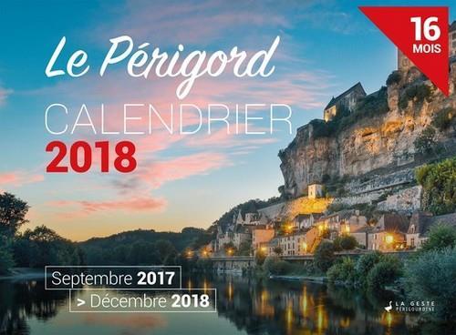 Calendrier ; le Périgord ; septembre 2017 /décembre 2018 ; 16 mois