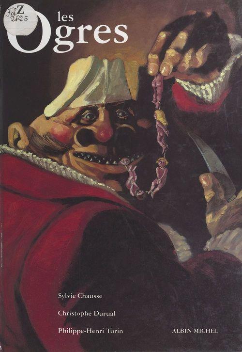Les ogres : encyclopédie thématique de l'ogritude
