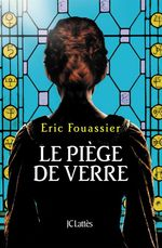 Vente Livre Numérique : Le piège de verre  - Éric Fouassier