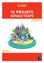 10 projets espace temps ; cycle 2