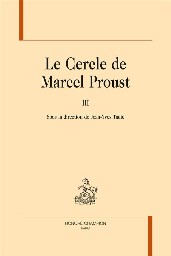 Le cercle de Marcel Proust t.3