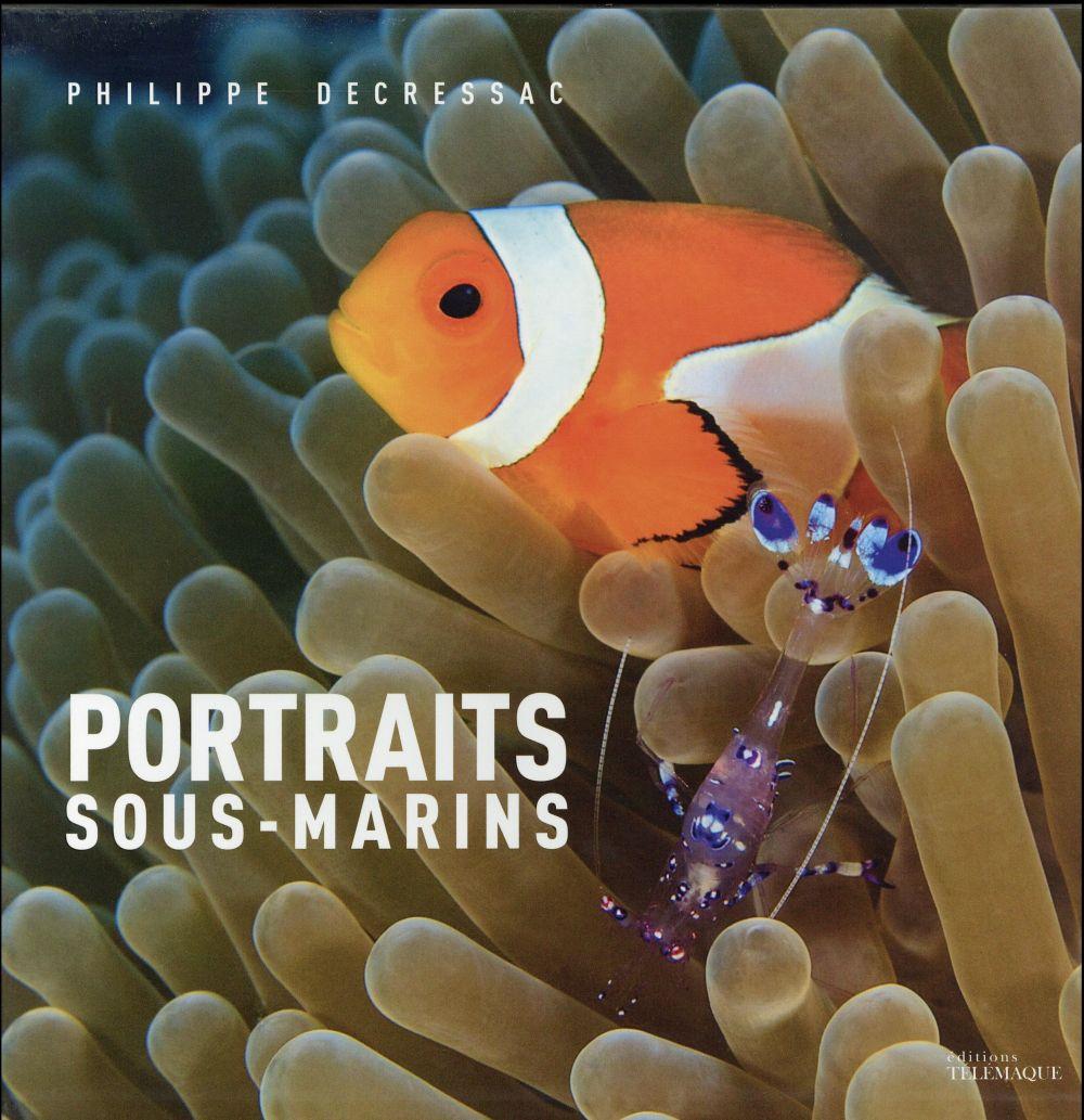 Decressac Philippe - PORTRAITS SOUS MARINS