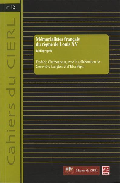 CAHIERS DU CIERL ; mémorialistes français sous le règne de Louis XV