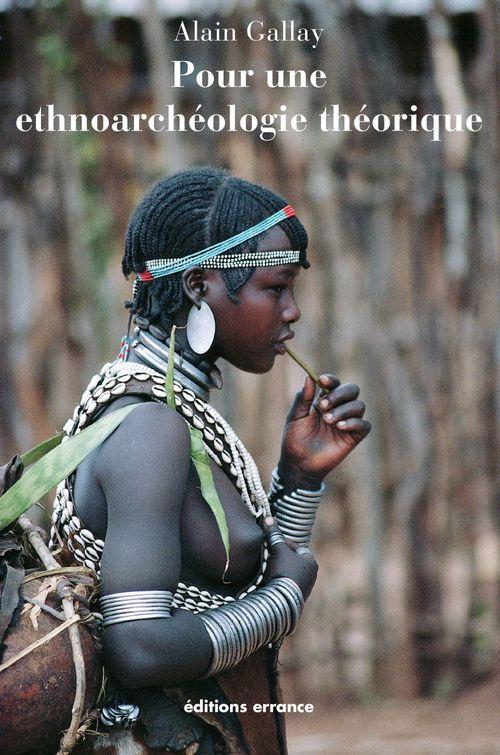 pour une ethnoarchéologie théorique