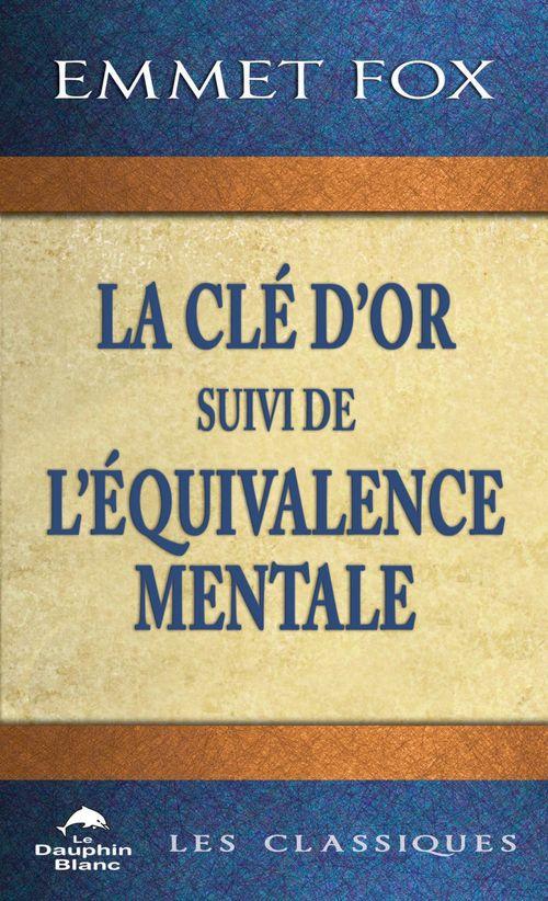 la clé d'or ; l'équivalence mentale