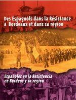 Couverture de Des espagnols dans la résistance à bordeaux et dans sa région ; espanoles en la resistencia en burdeos y su region